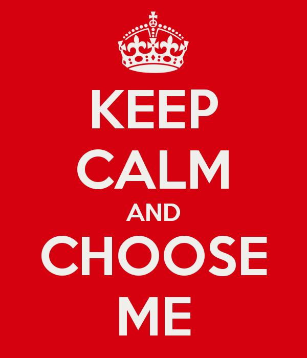 keep-calm-and-choose-me-6