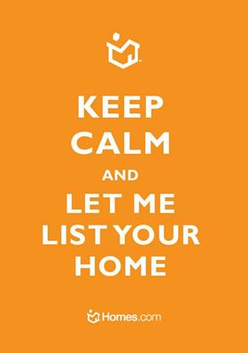 Keep Calm and Let Me List Your Home